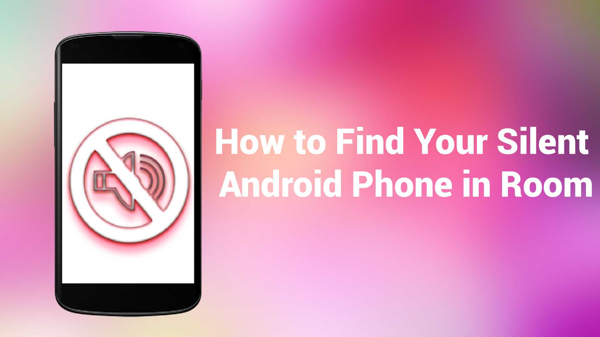 How to Find Your Silent Android Phone in Room