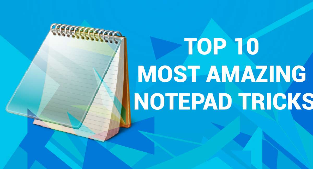 Top 10 Most Amazing Notepad Tricks