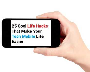 25 Cool Life Hacks That Make Your Tech and Mobile Life Easier