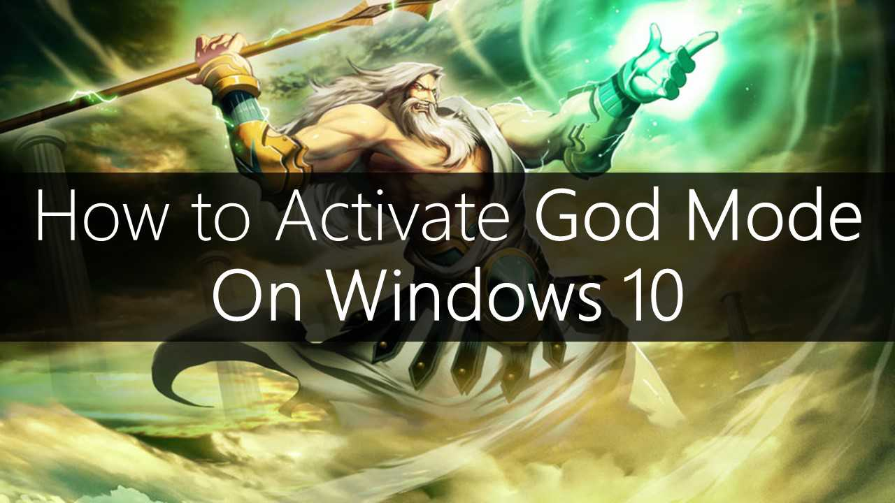 How to activate godmode in windows 78 and 10 how to activate windows 10 god mode ccuart Gallery