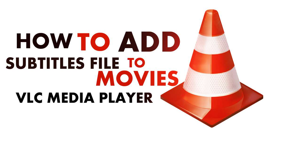How to Subtitles File to Movies in VLC Media Player