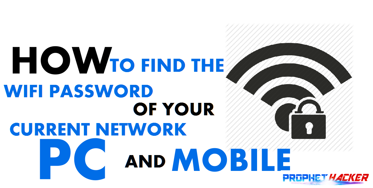 How to Find the WiFi Password for Your Current Network in PC and Mobile