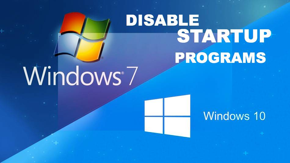 Disable Startup Programs in Window 7 and 10