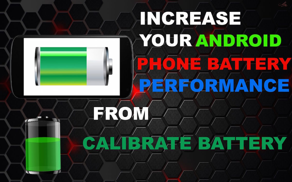 Increase Your Android Battery Performance from Calibrate Battery