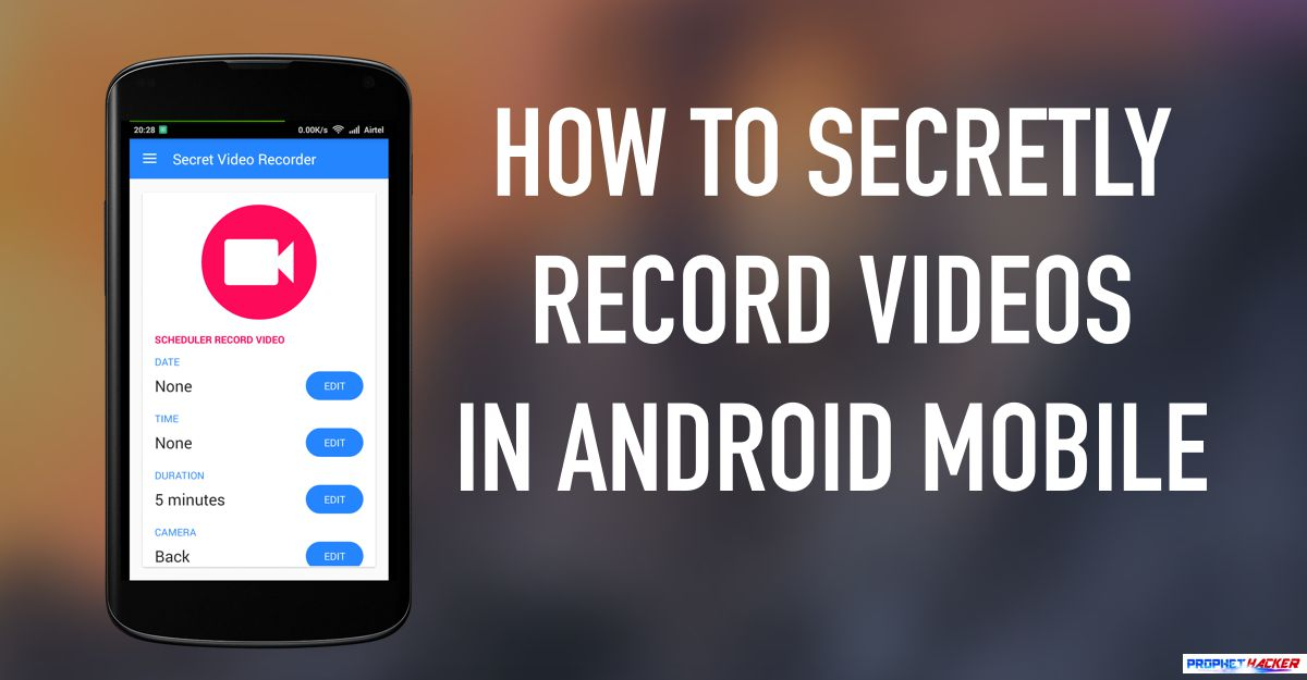 How to Secretly Record Videos in Android Mobile