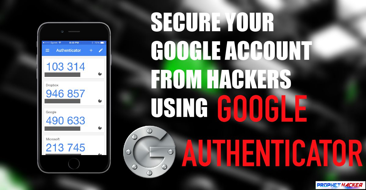 Secure Google Account from Hackers Using Google Authenticator App