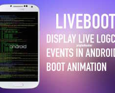 Liveboot - Display Live Logcat Events in Android Boot Animation