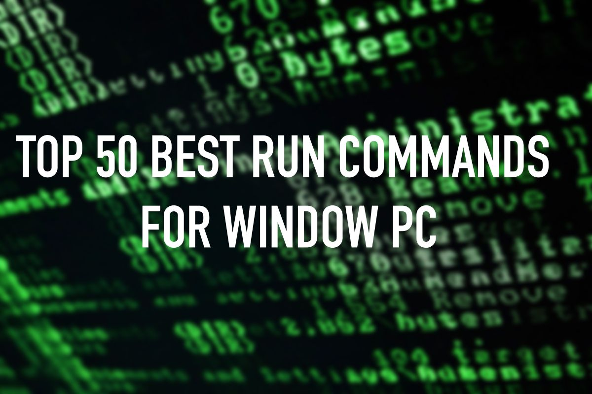 Top 50 Run Commands That Every Windows User Should Know