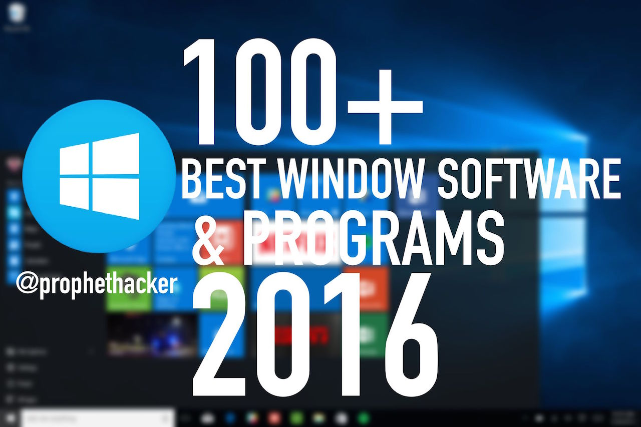 Our List Of The Best Essential 100 Best Window Software And Programs For 2016