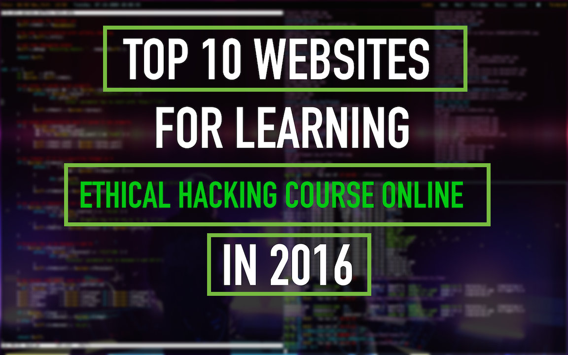 Top 10 Websites To Learn Ethical Hacking Course Online in 2016