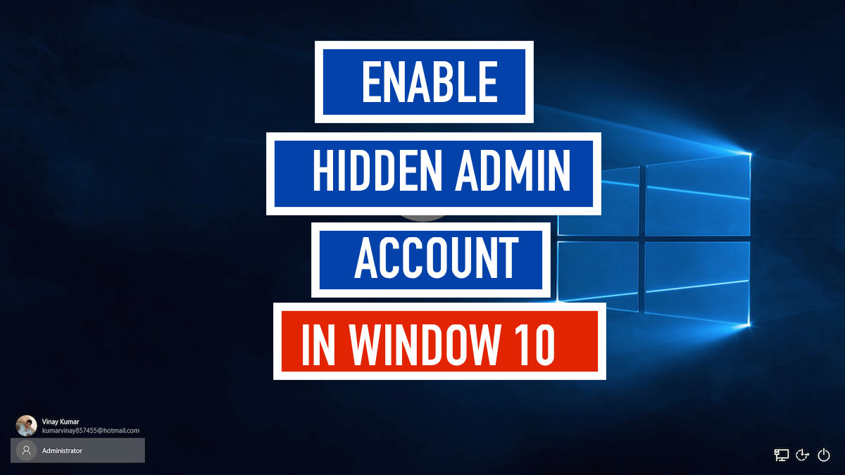 Enable super hidden administrator account on windows 7 10 enable hidden admin account in window 10 pc ccuart Choice Image