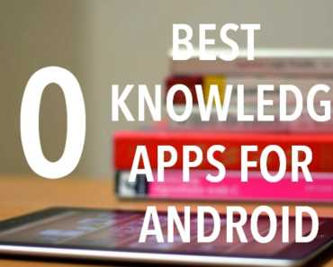 Top 10 Best Knowledge Apps For Android