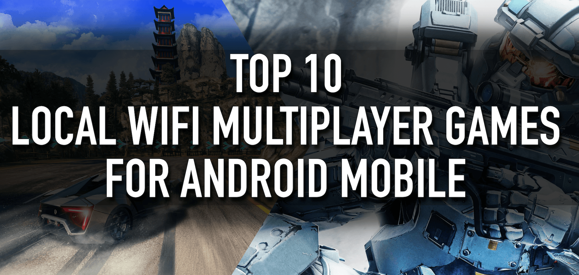 Top 10 Best Local WiFi Multiplayer(Offline-LAN) Games for Android Mobile