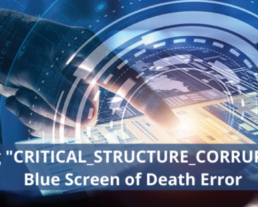 Fixing _CRITICAL_STRUCTURE_CORRUPTION_ Blue Screen of Death Error